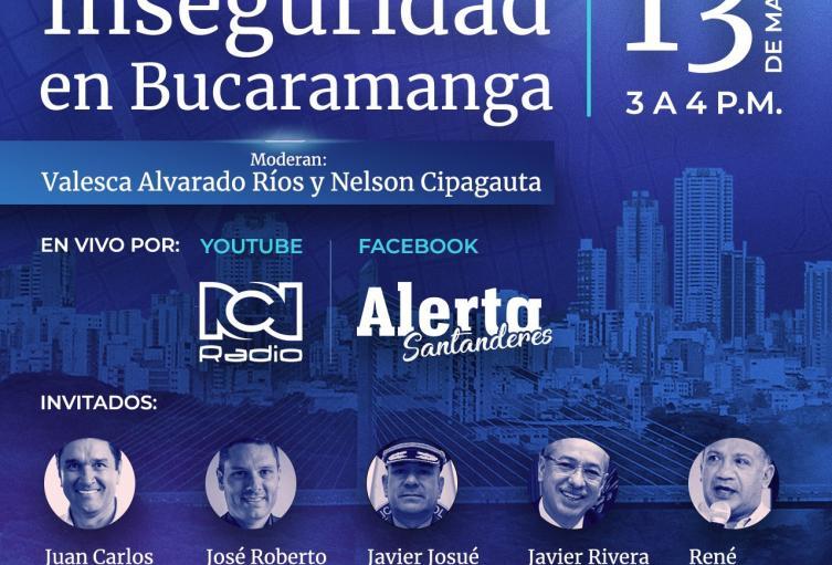 Foro Alerta Santanderes: Inseguridad en Bucaramanga, ¿percepción o realidad?