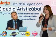 Viceministro Luis Moscoso invitado en Diálogos con Claudia Aristizábal