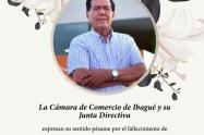 Fenalco, Cámara de Comercio de Ibagué y Gremios Económicos del Tolima, enviaron lamentaron el fallecimiento de Carlos Alvarado